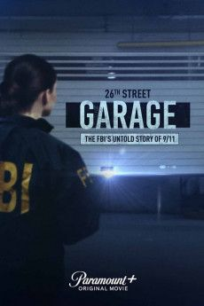 The 26th Street Garage: The FBI's Untold Story of 9/11 2021 Poster
