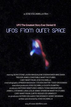 UFO: The Greatest Story Ever Denied III - UFOs from Outer Space 2016 Poster