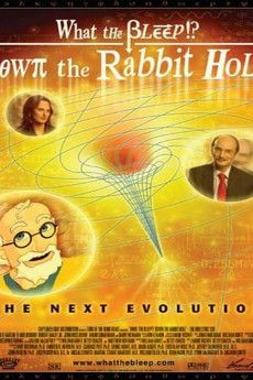 What the Bleep!?: Down the Rabbit Hole 2006 Poster