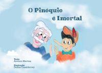 O Pinóquio é Imortal de António Martins