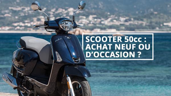 ACHETER UN SCOOTER 50 CC NEUF OU D'OCCASION?