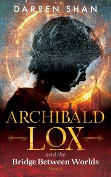 Archibald Lox and the Bridge Between Worlds Cover Image