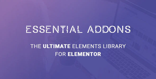 Essential Addons for Elementor v3.6.2 – 基本附加组件