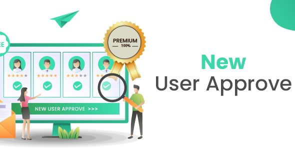 New User Approve Premium v1.8 – 新用户批准高级版