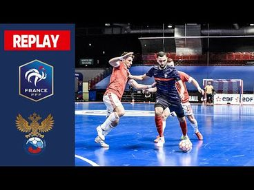 Futsal , Euro 2022 : France - Russie (2-3), le replay