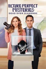 Picture Perfect Mysteries: Dead Over Diamonds 2020