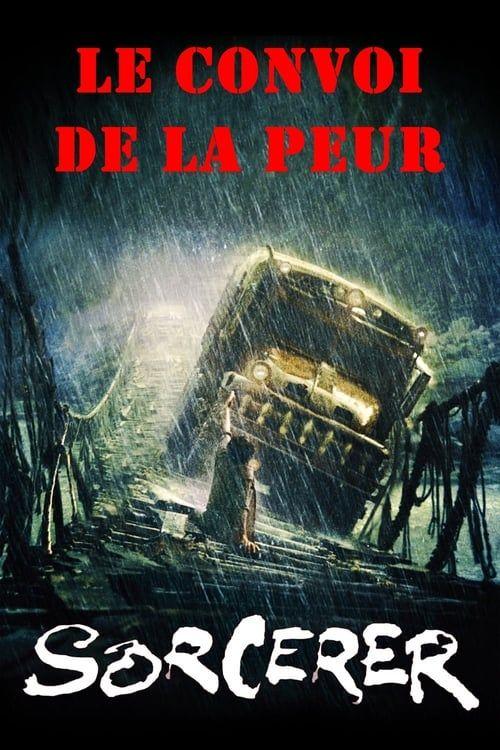 Sorcerer -Le Convoi de la Peur 1977 1080p MULTi 1080p HDLight AAC x264-Cyajin-Dread-Team