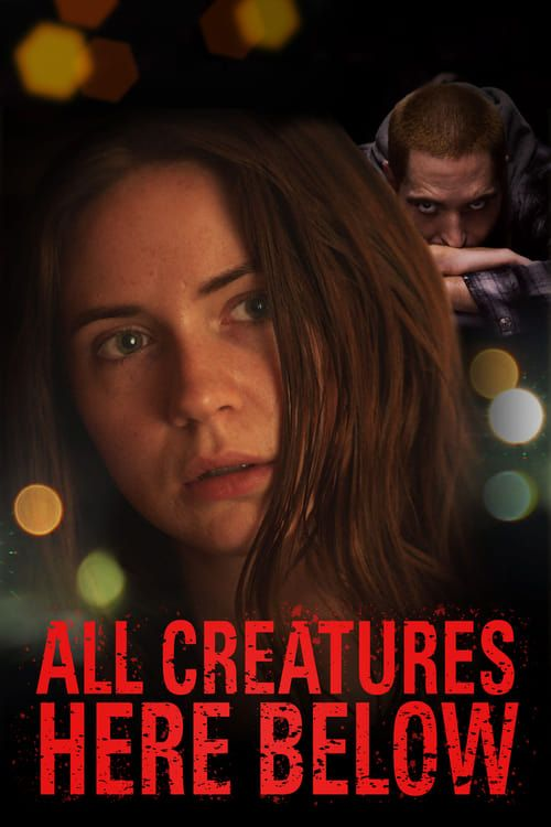 All Creatures Here Below 2018 MULTi TRUEFRENCH 1080p Bluray Remux AVC TrueHD 5 1-KDM
