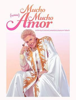 爱与希望:瓦尔特·梅尔卡多传奇 Mucho Mucho Amor: The Legend of Walter Mercado