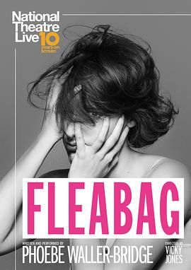 伦敦生活 National Theatre Live: Fleabag