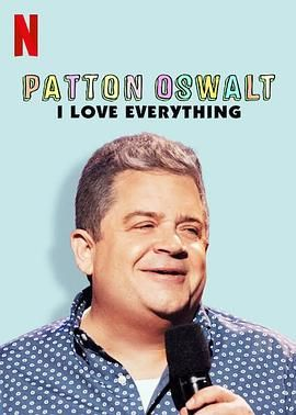帕顿·奥斯华:我爱一切 Patton Oswalt: I Love Everything