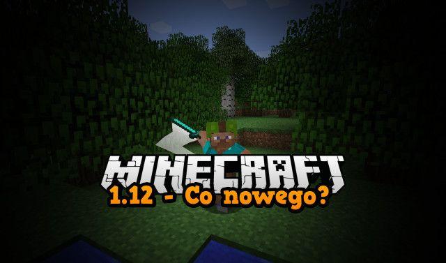 minecraft 1.12 co przyniesie