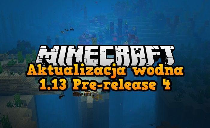 Aktualizacja wodna 1.13 Pre release 4
