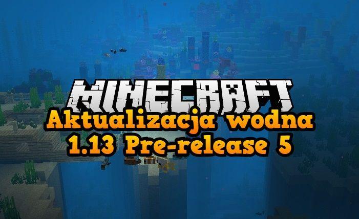 Aktualizacja wodna 1.13 Pre release 5