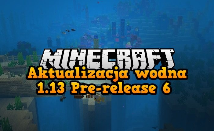 Aktualizacja wodna 1.13 Pre release 6