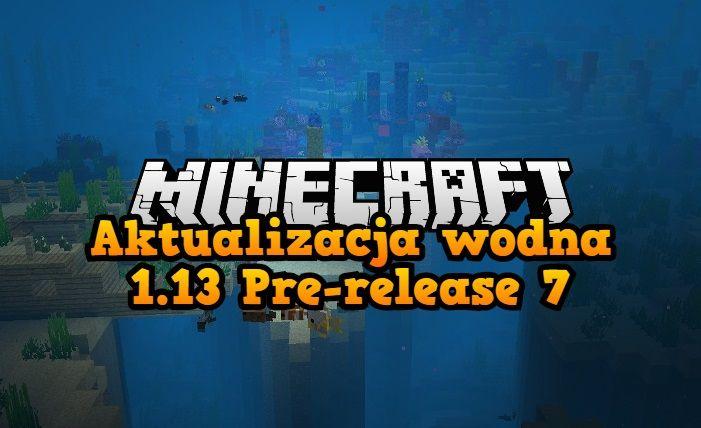 Aktualizacja wodna 1.13 Pre release 7