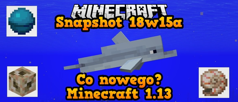 Snapshot 18w15a Co nowego Minecraft 1.13