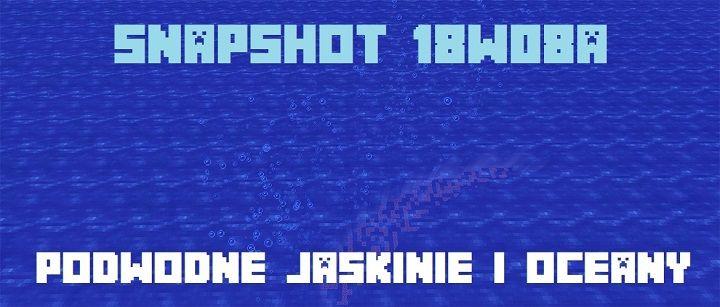 snapshot 18w08a wawozy jaskinie 10 biomow oceanu minecraft