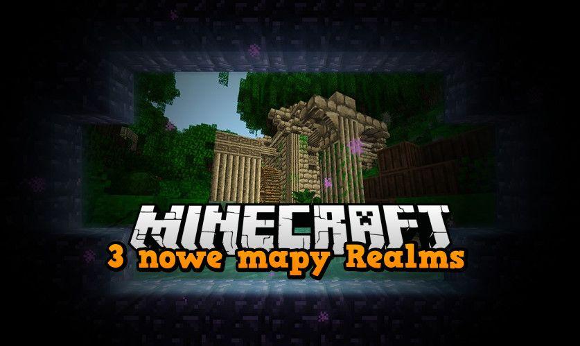 3 nowe mapy realms minecraft do pobrania