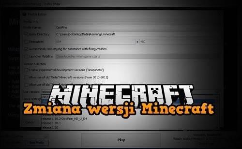 zmiana wersji minecraft poradnik
