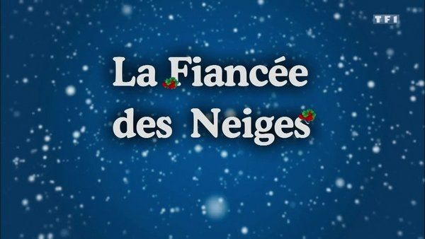 La fiancée des neiges 2013 TF1 FRENCH TVRIPhd MP4