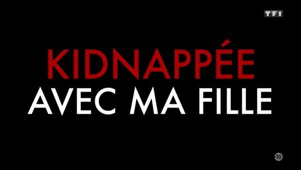 Kidnappée avec ma fille 2020 tf1 FRENCH TVRIPhd 720p MP4