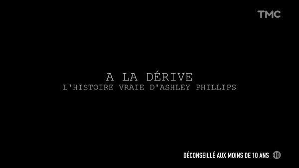 A la dérive : l'histoire vraie d'Ashley Phillips 2020 TF1 FRENCH TVRIPhd 720p MP4
