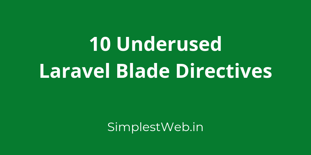 Image for post - 10 Underused Laravel Blade Directives