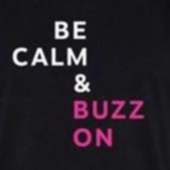 Be Calm & Buzz On