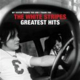 The White Stripes, Geatest Hits : La toute première anthologie officielle !