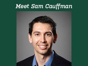 Faculty Spotlight: Sam Cauffman