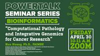 April 30, 2020: Informatics Institute PowerTalk Seminar Series: Bioinformatics- Dr. Kun Huang