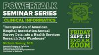 SEPT.17, 2021: PowerTalk Seminar Series: Clinical Informatics with Nichole Samuy, M.D.