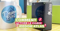 Jeedom Atlas : Comment configurer le Zigbee natif