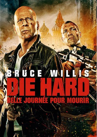 Die Hard 5 - Belle Journée Pour Mourir (2013) MULTi VFF 1080p 10Bit BluRay DTS 5 1 x265 (A Good Day to Die Hard)