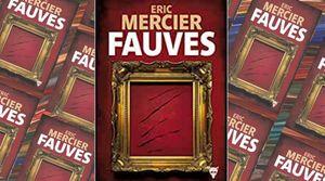 «Les Fauves » de Éric Mercier : quand l'art pousse au crime