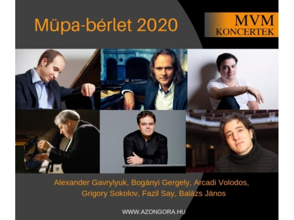 MVM Koncertek – A Zongora – Müpa-bérlet 2020 – Gavrylyuk, Bogányi, Volodos, Sokolov,Say, Balázs J.