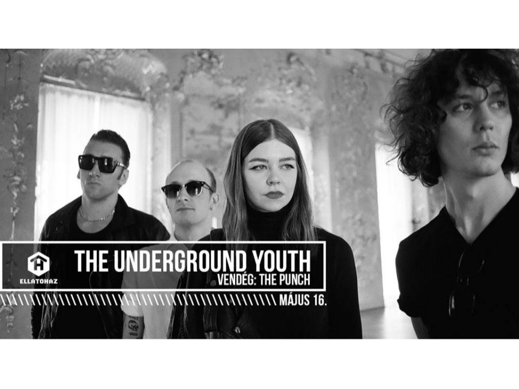 The Underground Youth, vendég: tHe pUnch - ELLÁTÓház