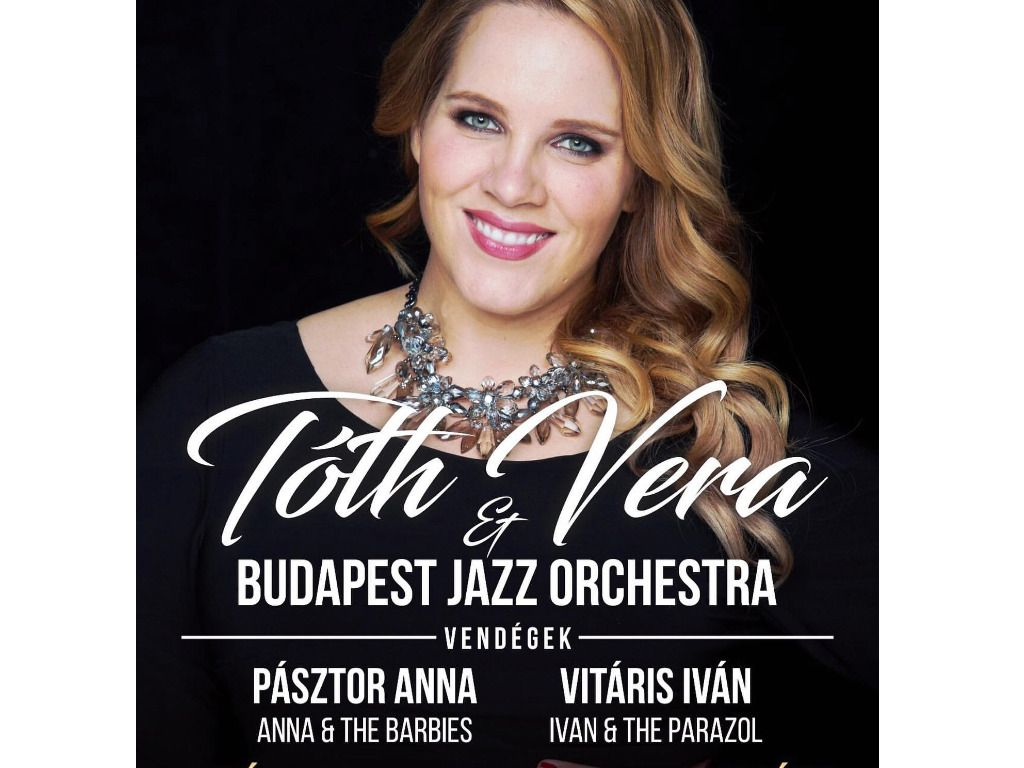 Tóth Vera és a Budapest Jazz Orchestra, Vendégek: Pásztor Anna, Vitáris Iván
