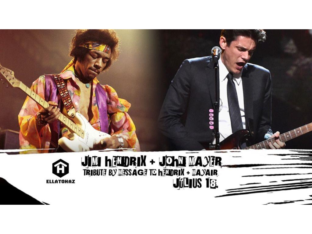 Jimi Hendrix & John Mayer...