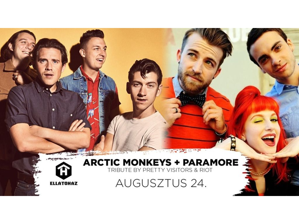 Arctic Monkeys + Paramore tribute - ELLÁTÓház