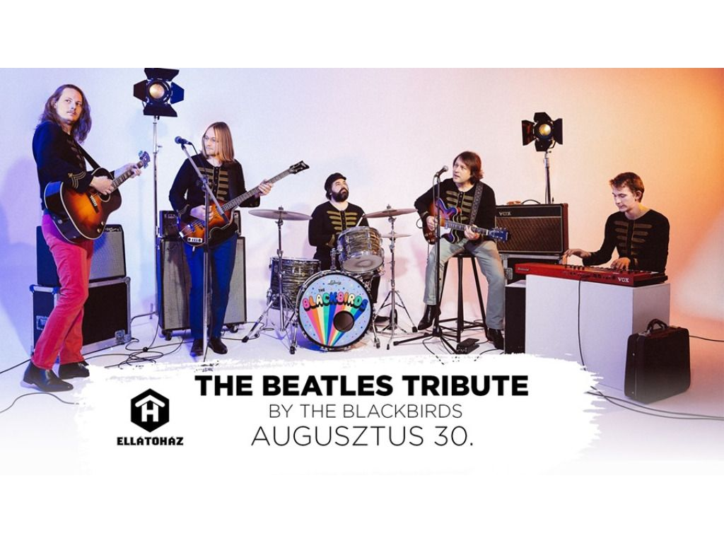 The Beatles tribute by The BlackBirds - ELLÁTÓház
