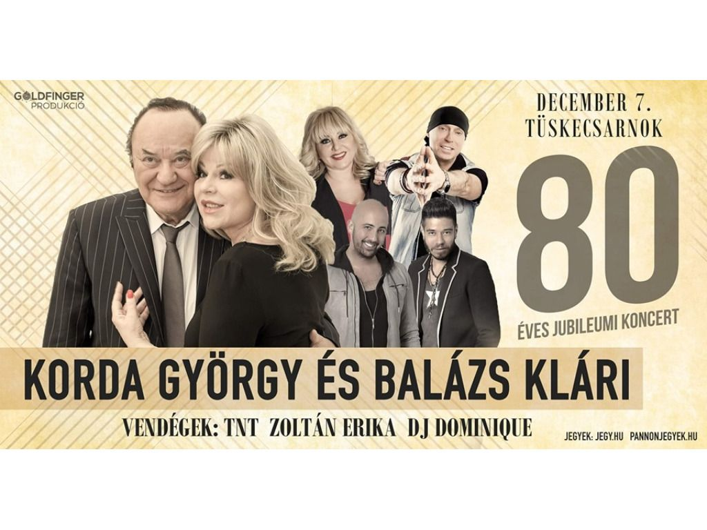 Korda György és Balázs Klári 80 éves Jubileumi Koncert