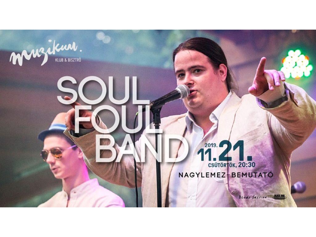 SoulFool Band · Nagylemez-bemutató /I believe Music&Love/