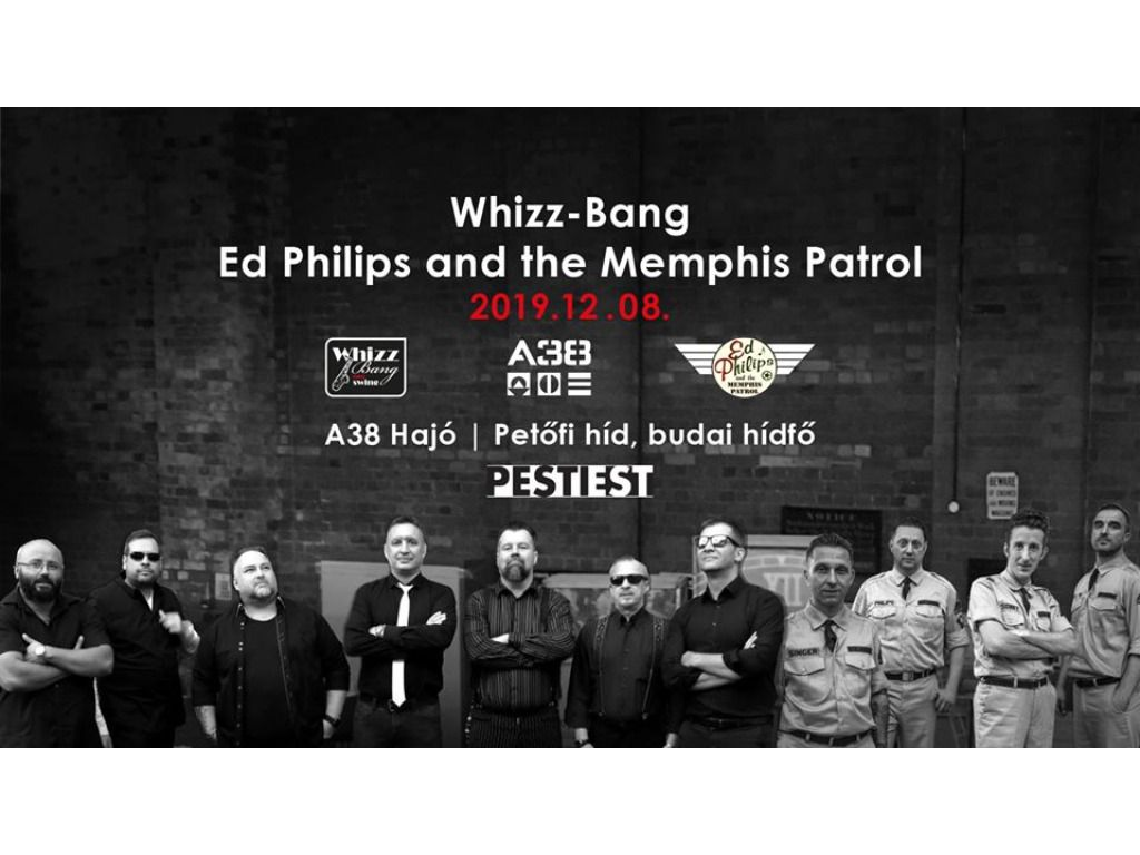 PestiEstek: Whizz-Bang / Ed Philips and the Memphis Patrol - A38