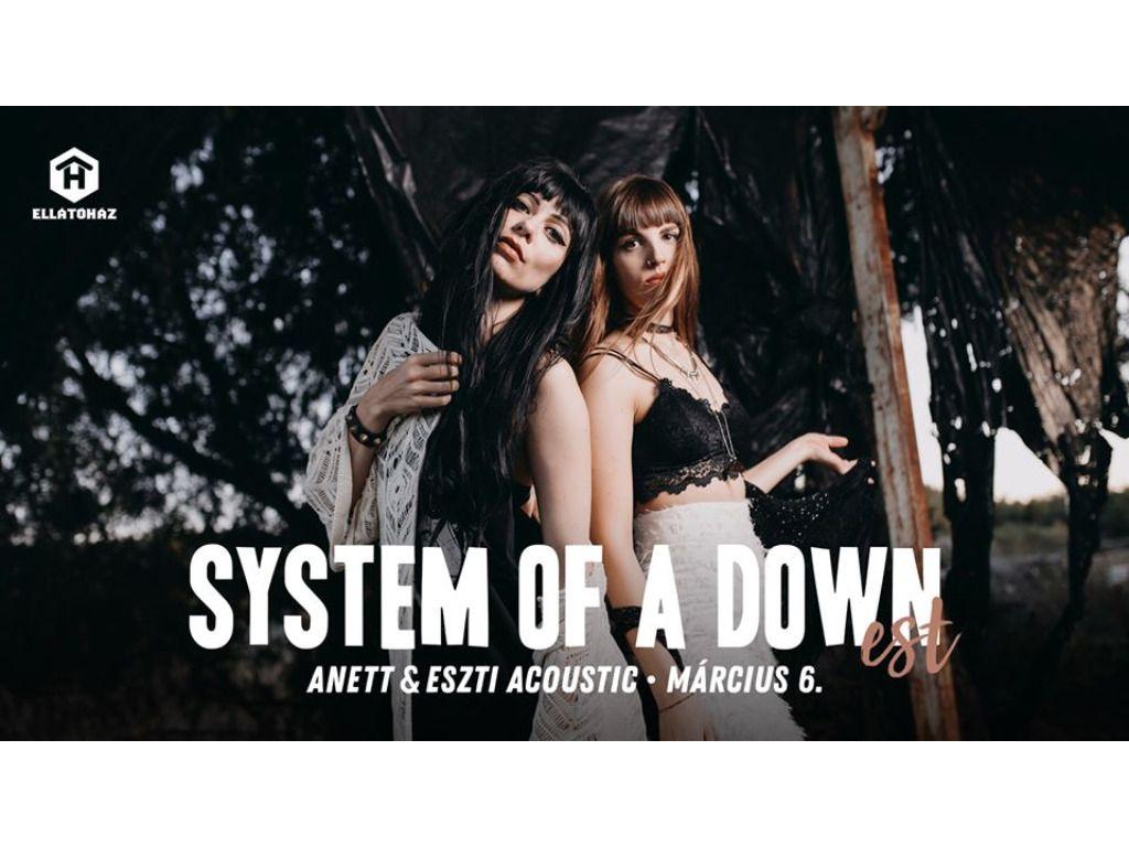 System of a Down est - Anett&Eszti Acoustic - ELLÁTÓház