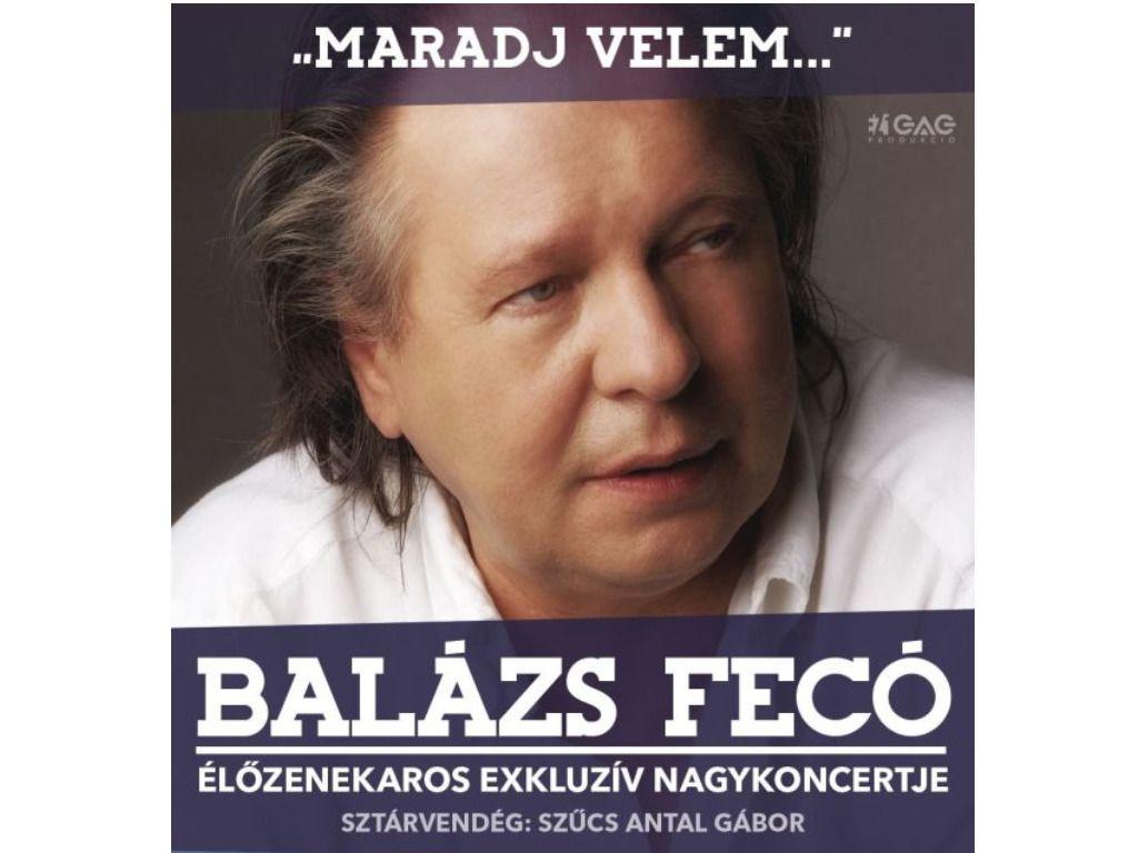 Maradj Velem...– Balázs Fecó exkluzív nagykoncertje