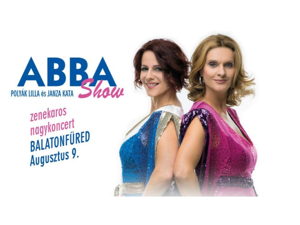 ABBA SHOW zenekaros nagykoncert Janza Kata és Polyák Lilla...