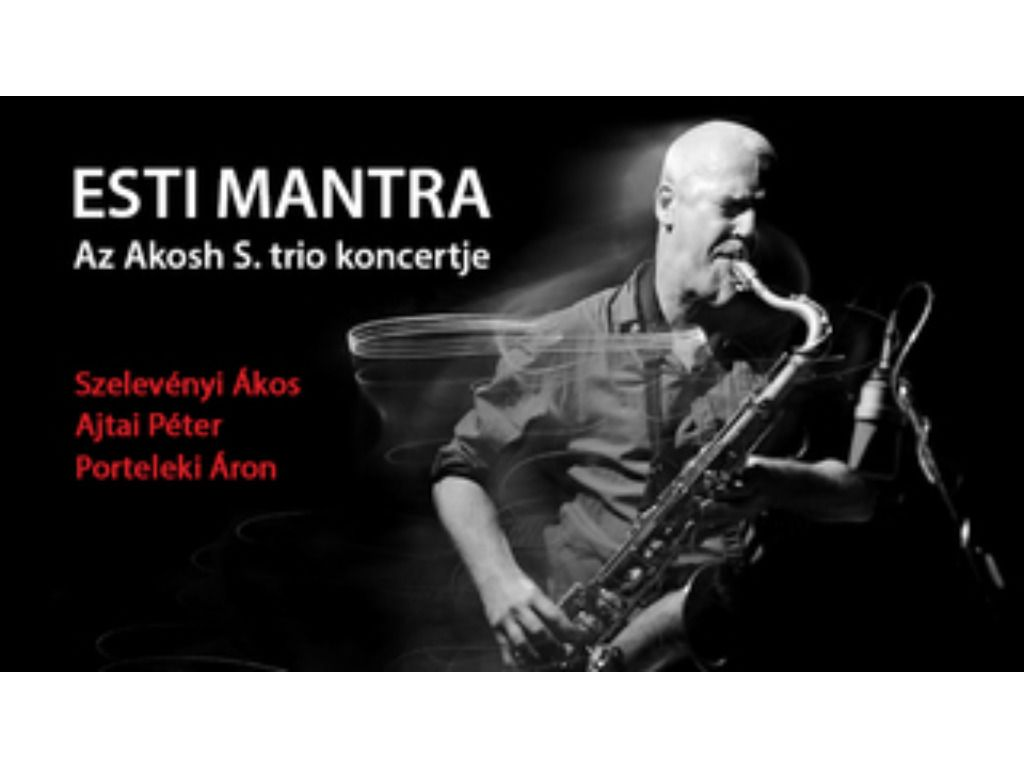 Akosh S Trio: Esti mantra