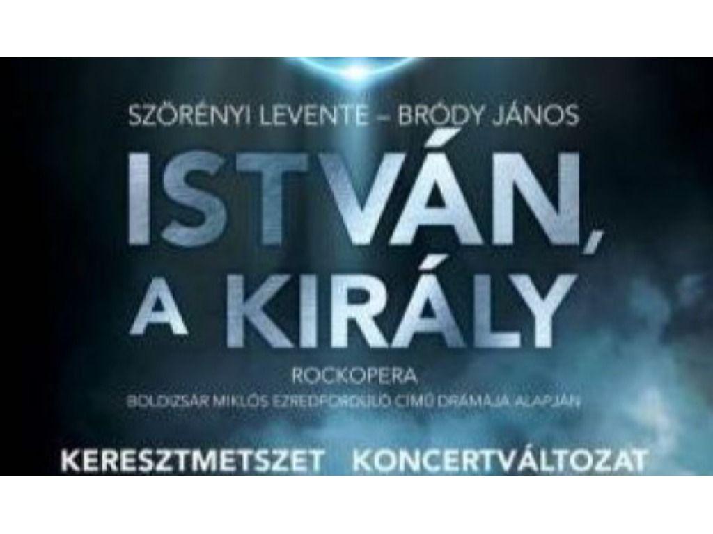 István, a király koncert